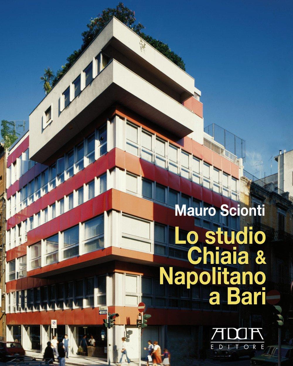 Lo studio Chiaia & Napolitano a Bari. Dal piano Piacentini e Calza-Bini al piano Quaroni