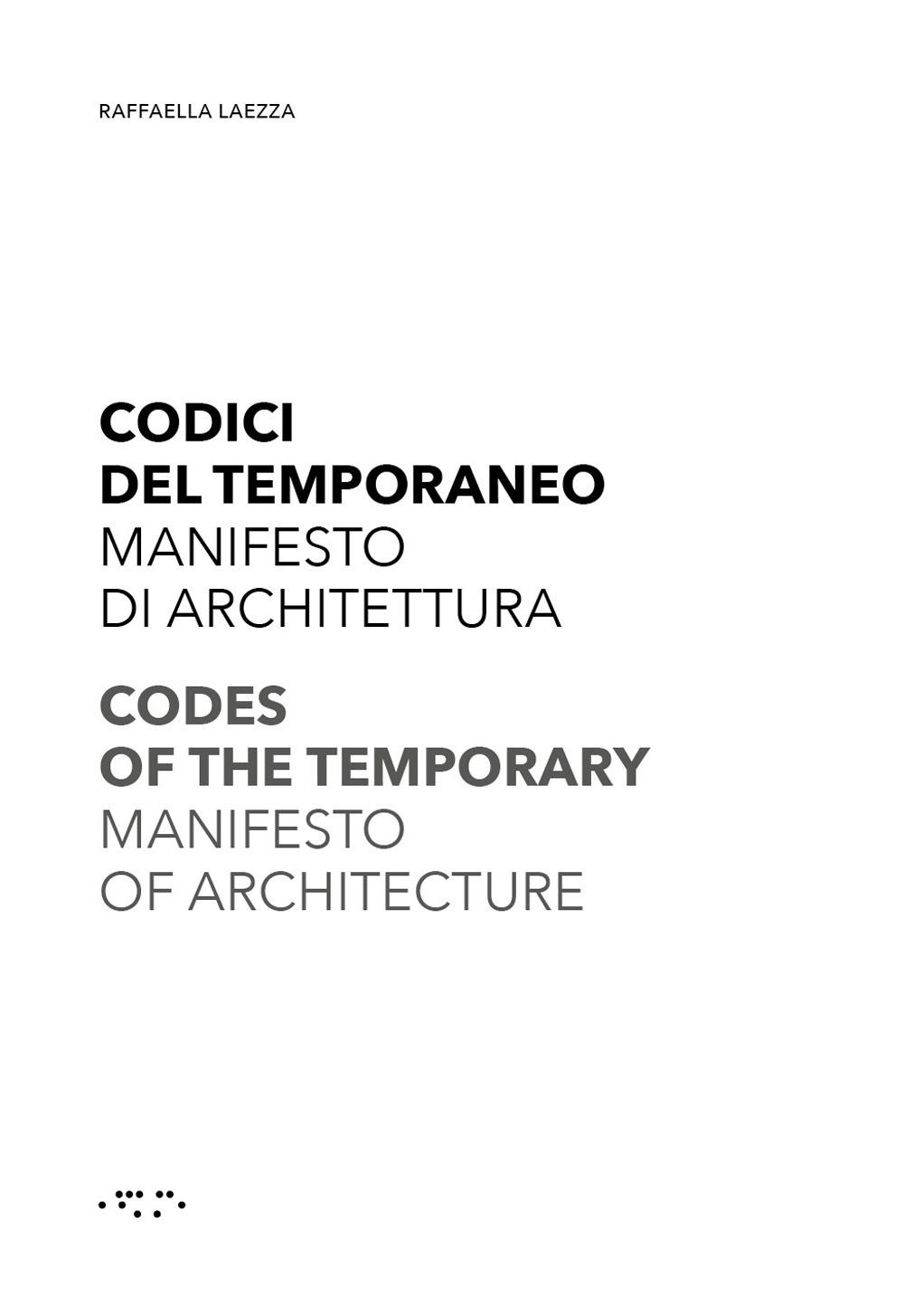 Codici del temporaneo. Manifesto di architettura-Codes of temporary. Manifesto of architecture