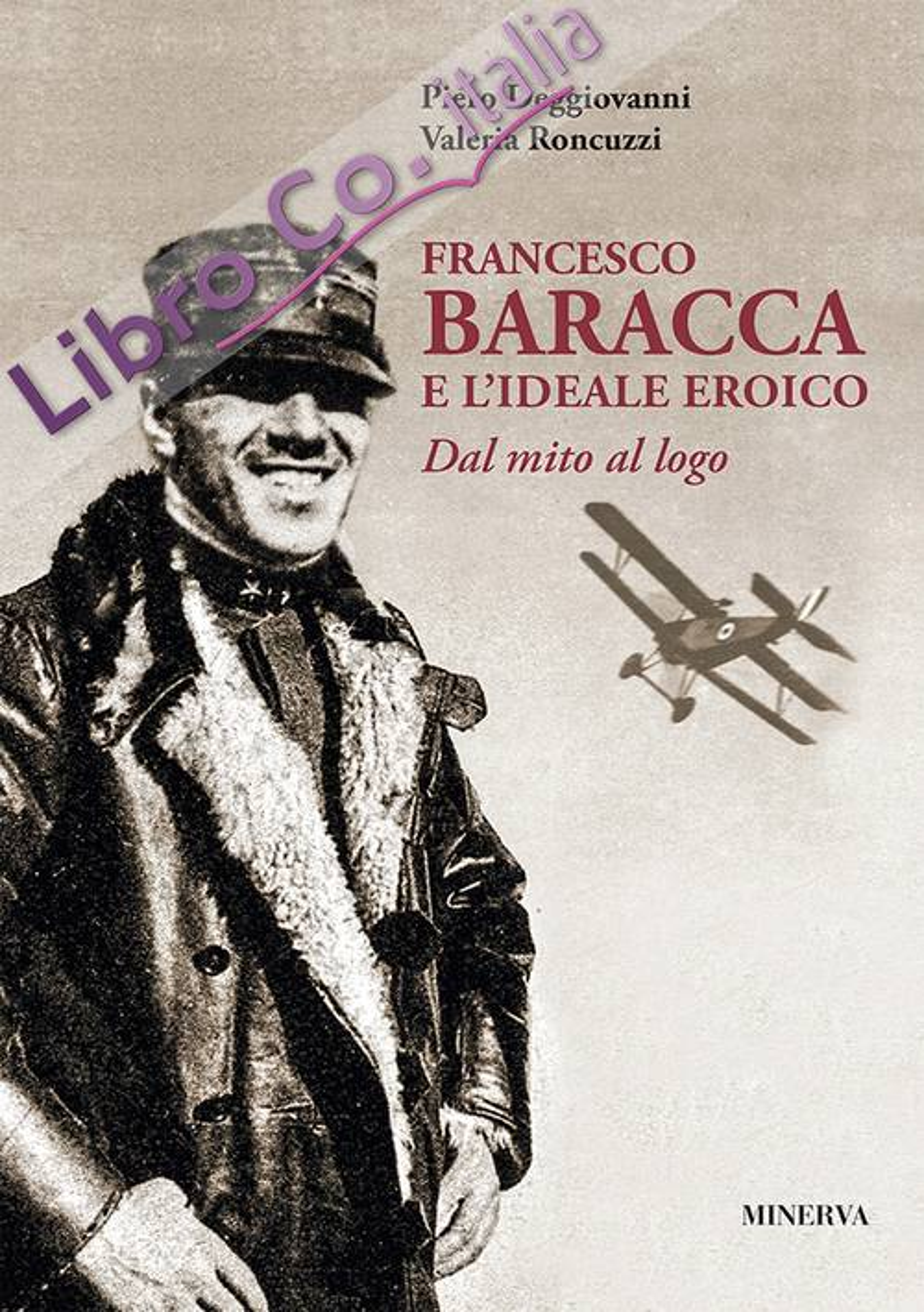Francesco Baracca e l'ideale eroico. Dal mito al logo