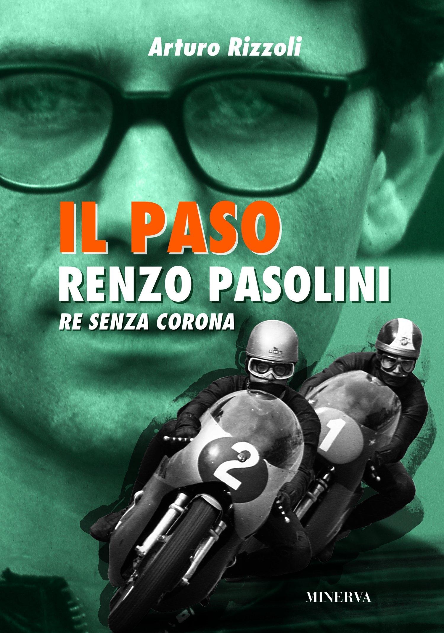 Il Paso. Renzo Pasolini, re senza corona