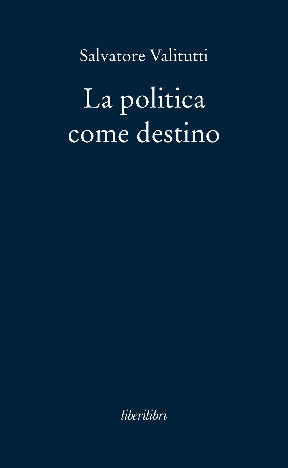 La politica come destino