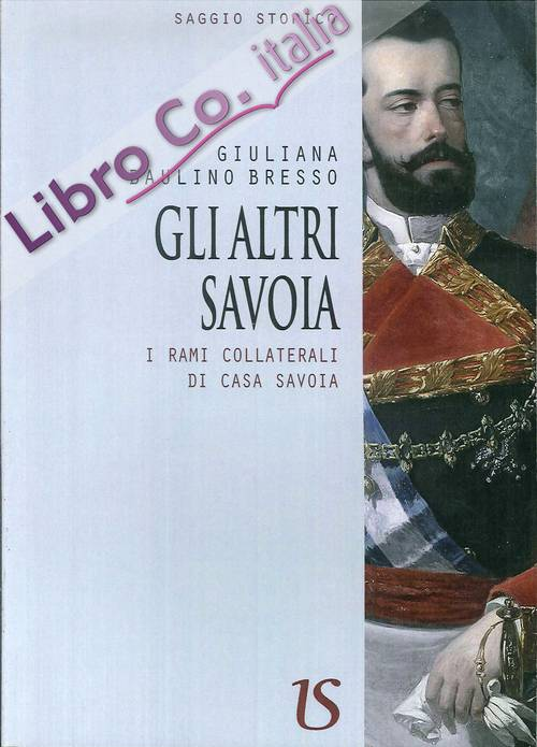 Gli altri Savoia. I Rami Collaterali di Casa Savoia.