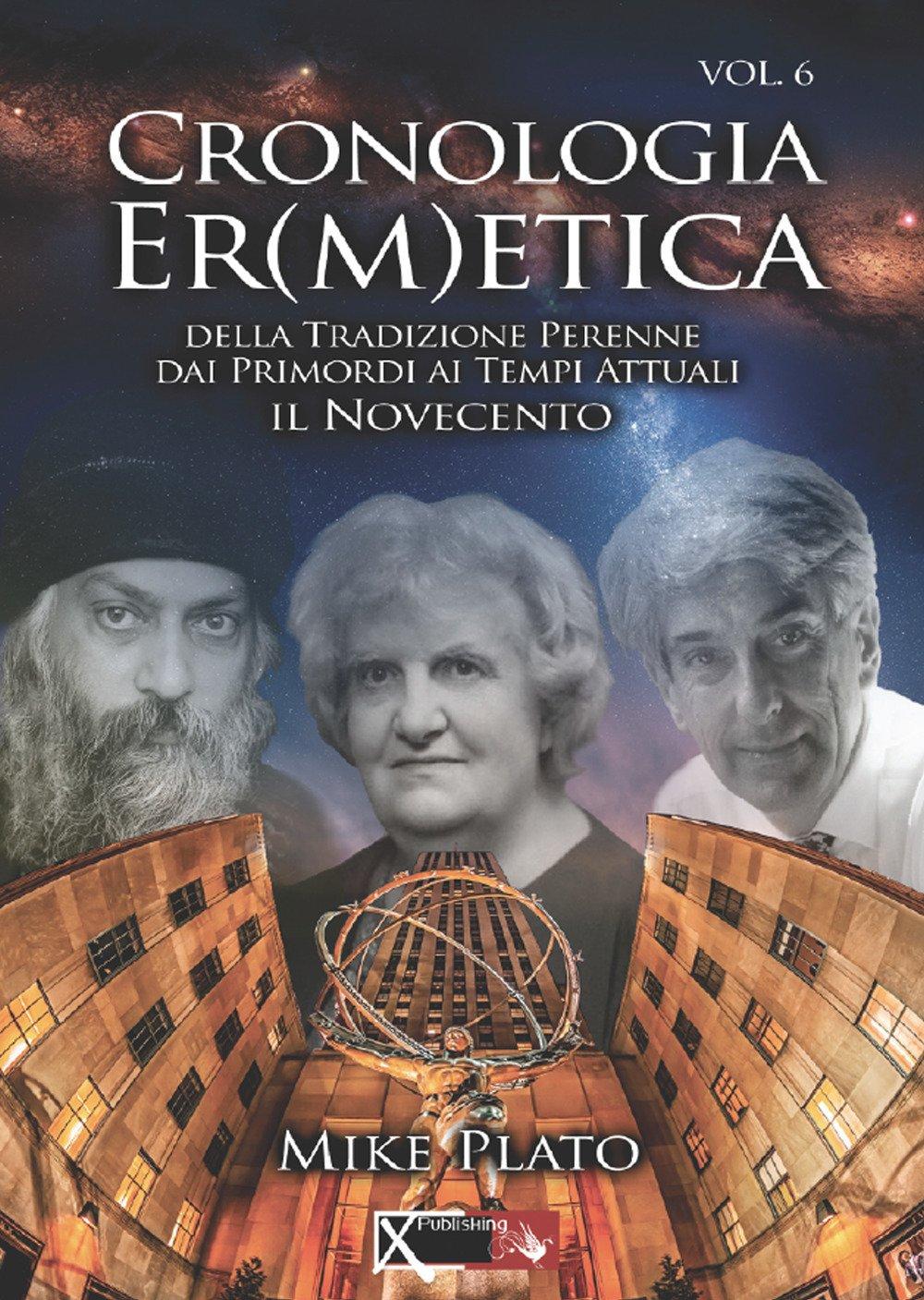 Cronologia er(m)etica. La tradizione perenne dai primordi ai tempi attuali. Vol. 6