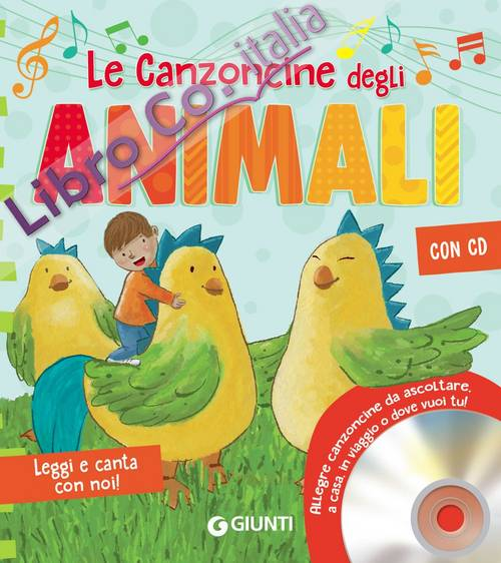 Le canzoncine degli animali. Leggi e canta con noi! Con CD-Audio