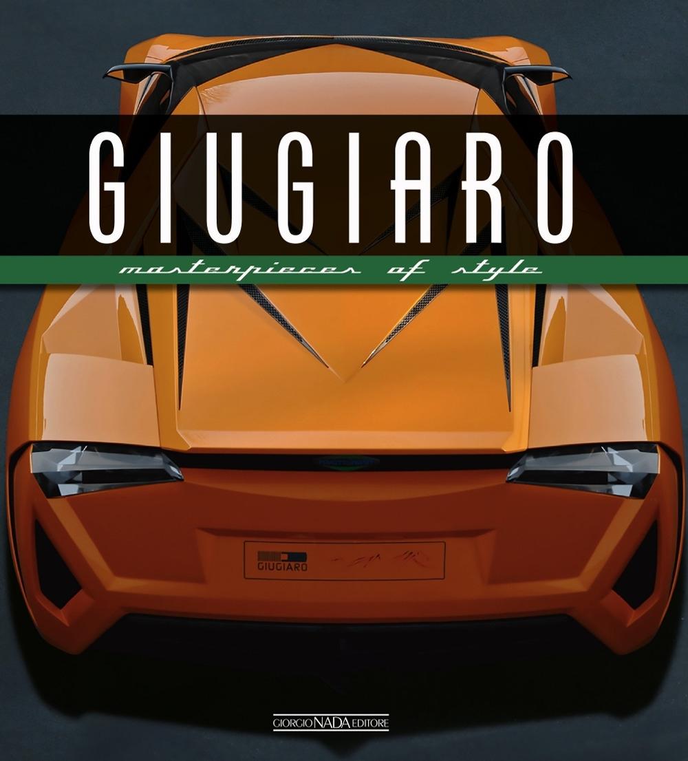 Giugiaro. Masterpieces of style. Ediz. illustrata