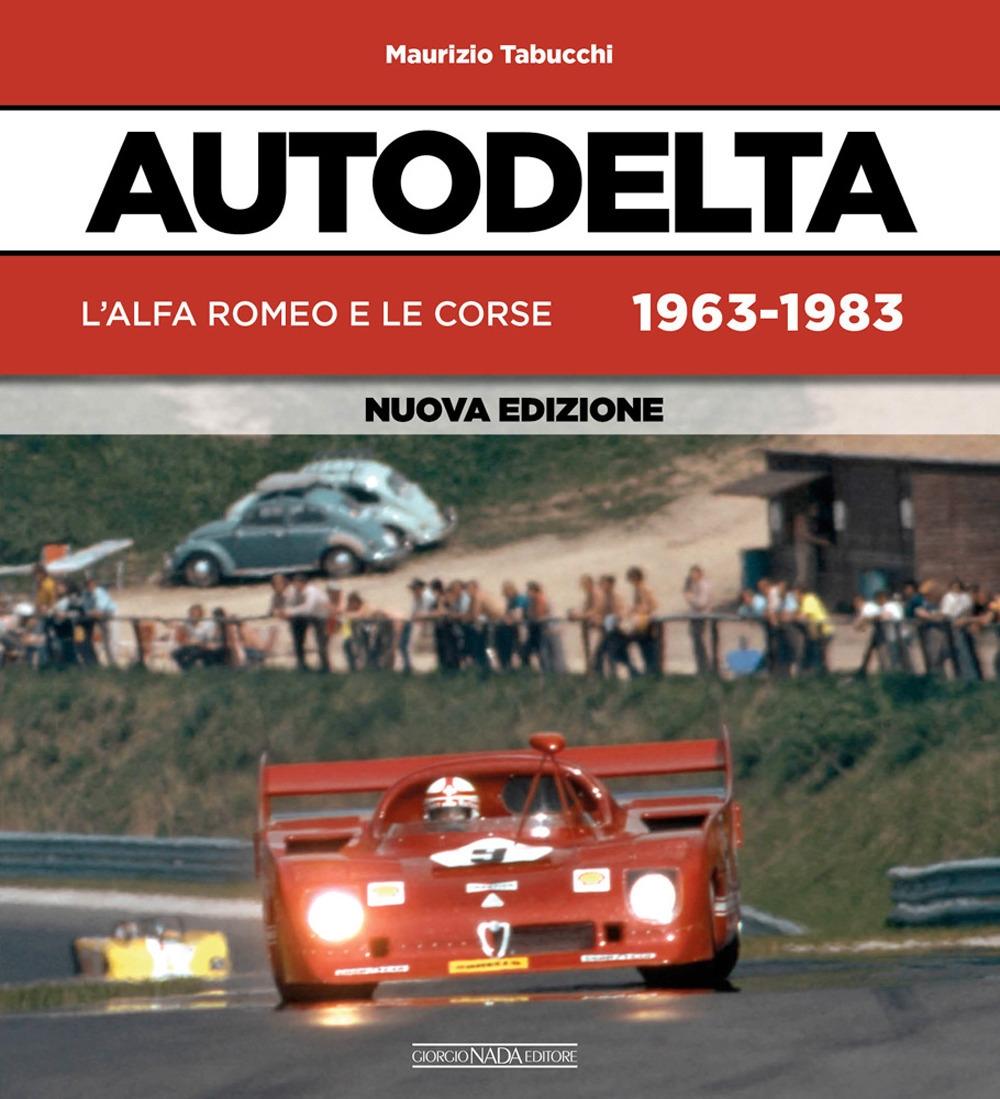 Autodelta. L'Alfa Romeo e le corse 1963-1983