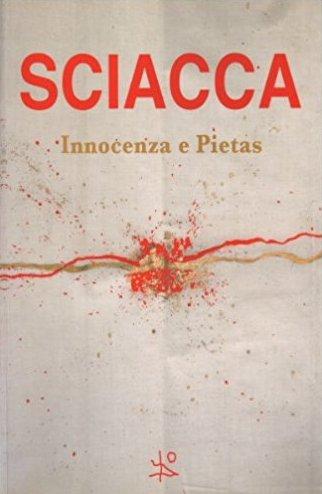 Augusto Sciacca. Innocenza e pietas