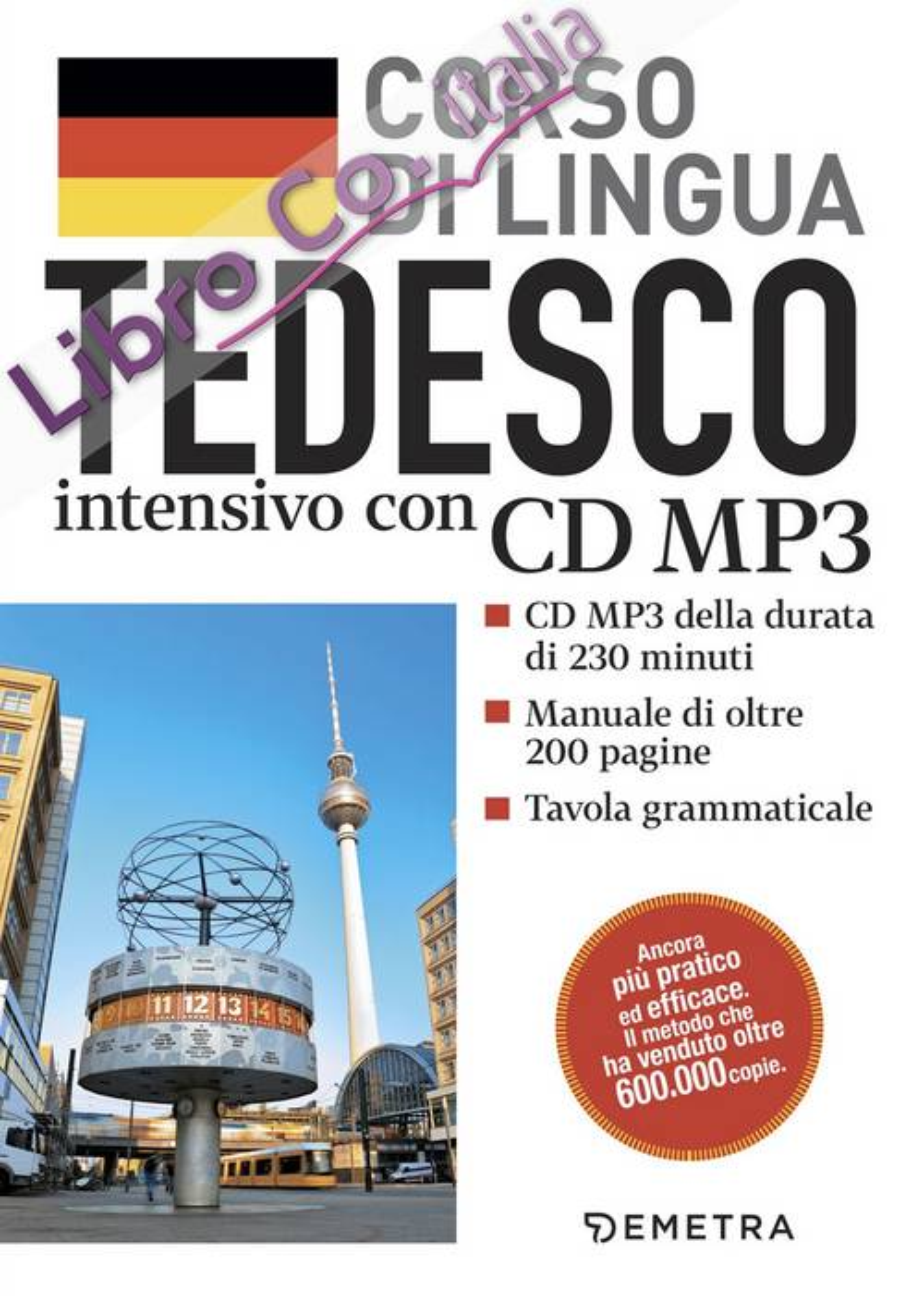 Tedesco. Corso di lingua intensivo. Con CD Audio formato MP3