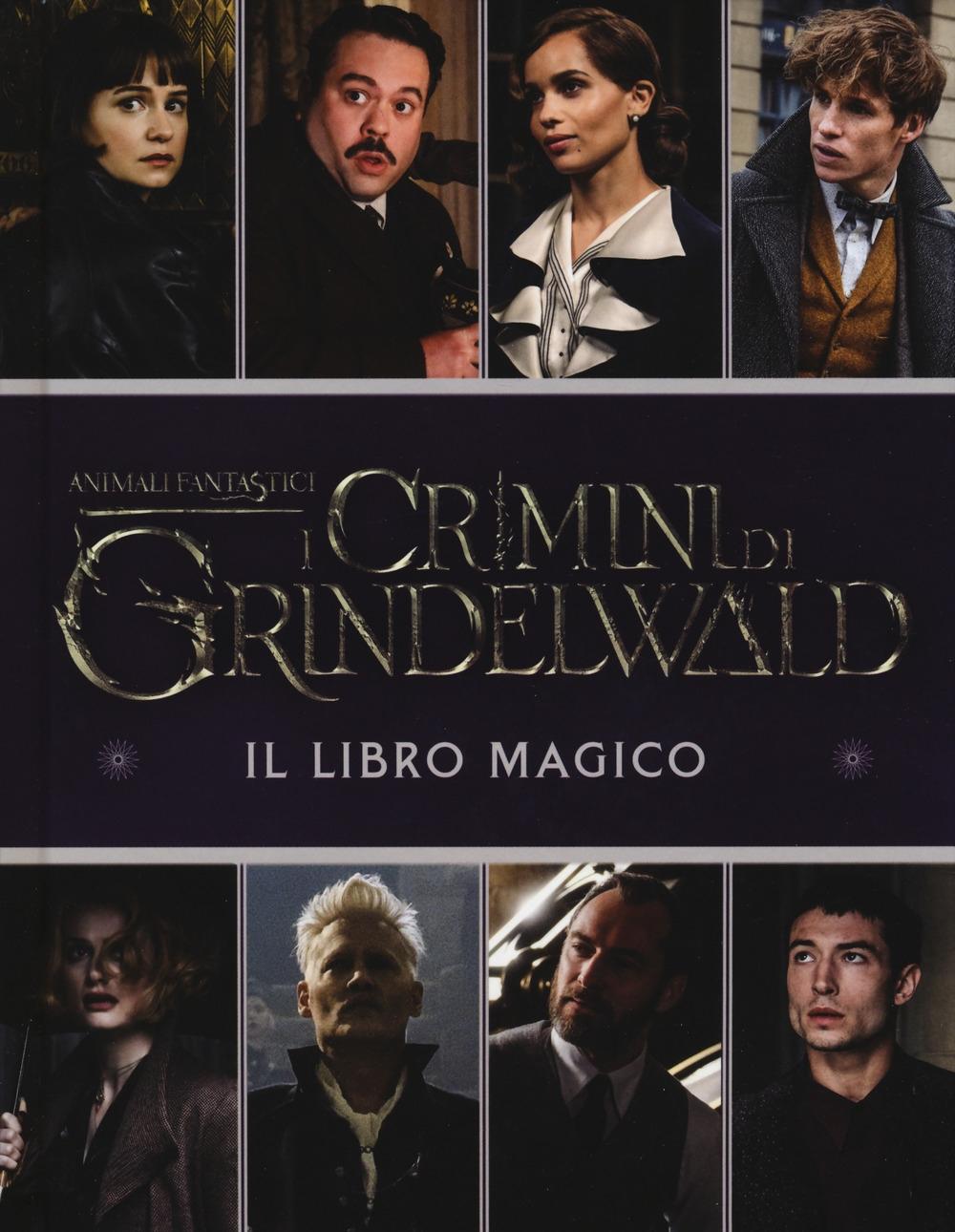 Animali fantastici. I crimini di Grindelwald. Il libro magico
