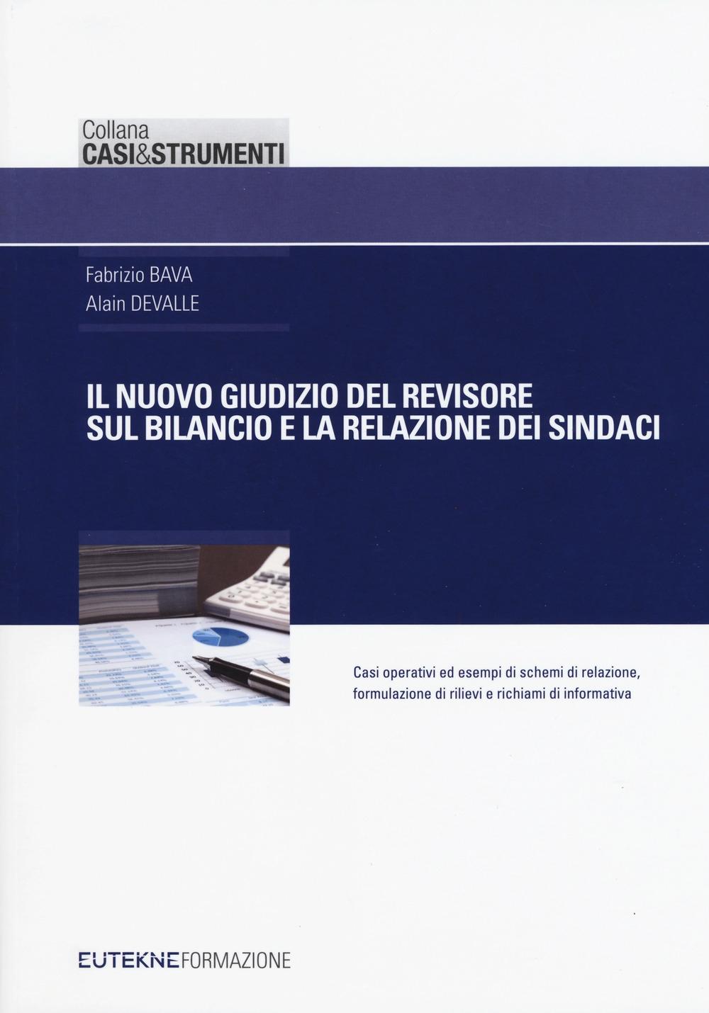 Il nuovo giudizio del revisore sul bilancio e la relazione dei sindaci