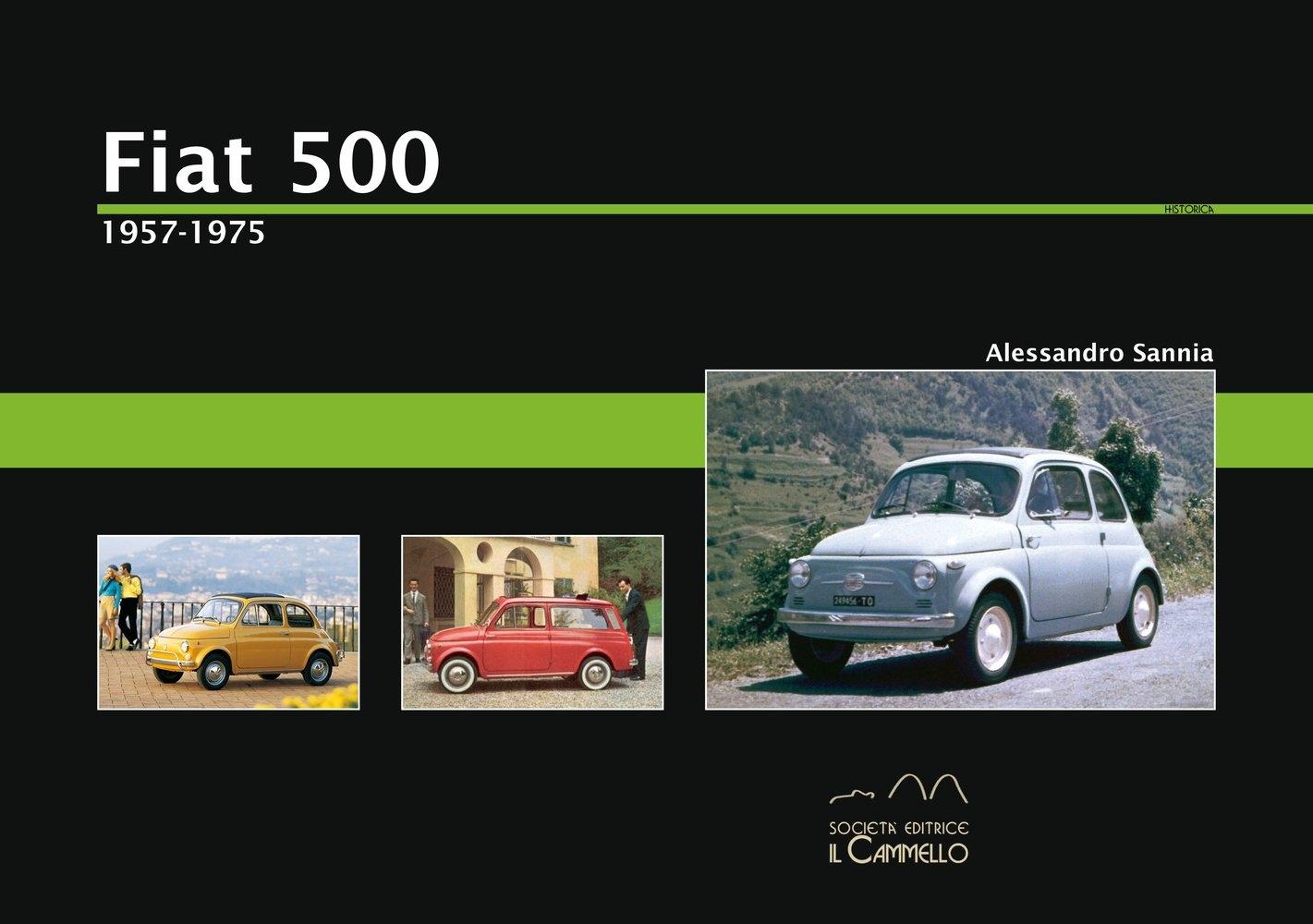 Fiat 500. 1957-1975. Ediz. illustrata