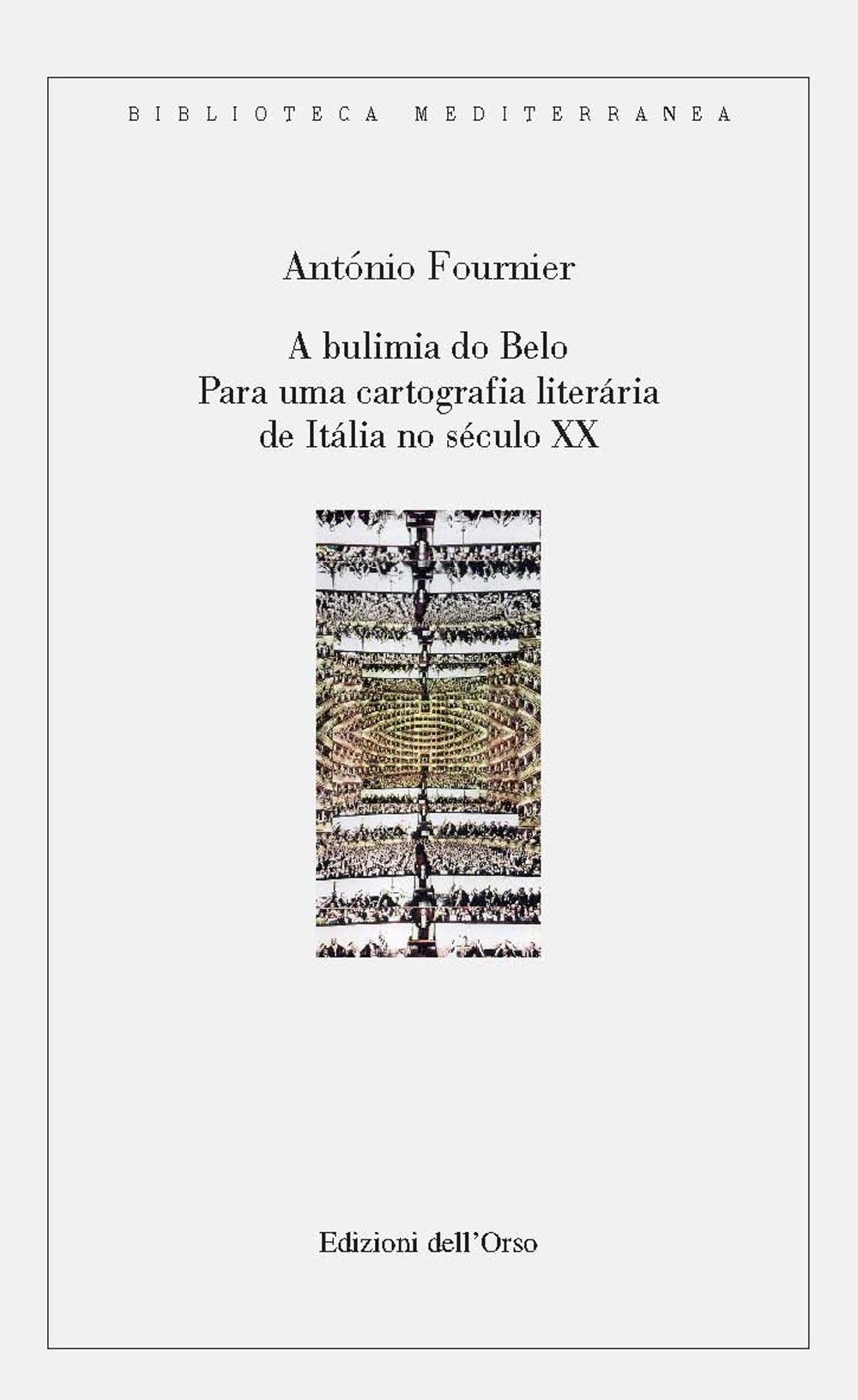 A bulimia do belo. Para una cartografia literária de Itália no século XX. Ediz. portoghese e italiana