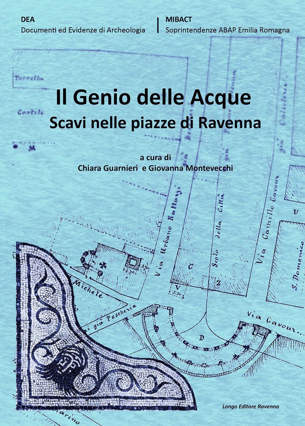 Il genio delle acque. Scavi nelle piazze di Ravenna