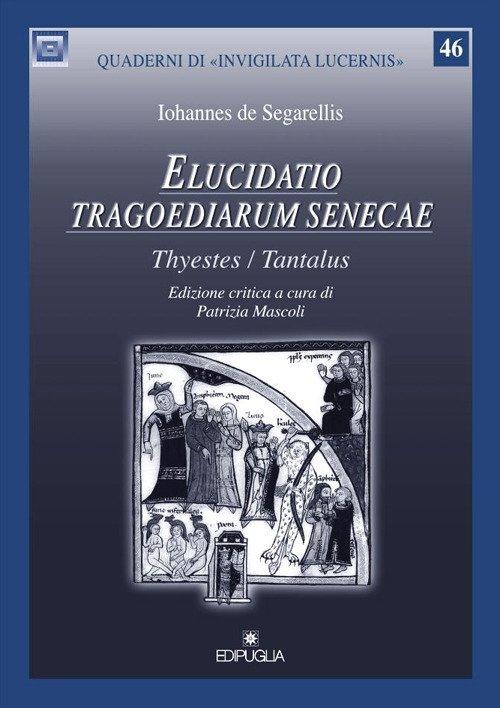 Elucidatio tragoediarum seneceae. «Thyestes/Tantalus». Ediz. critica
