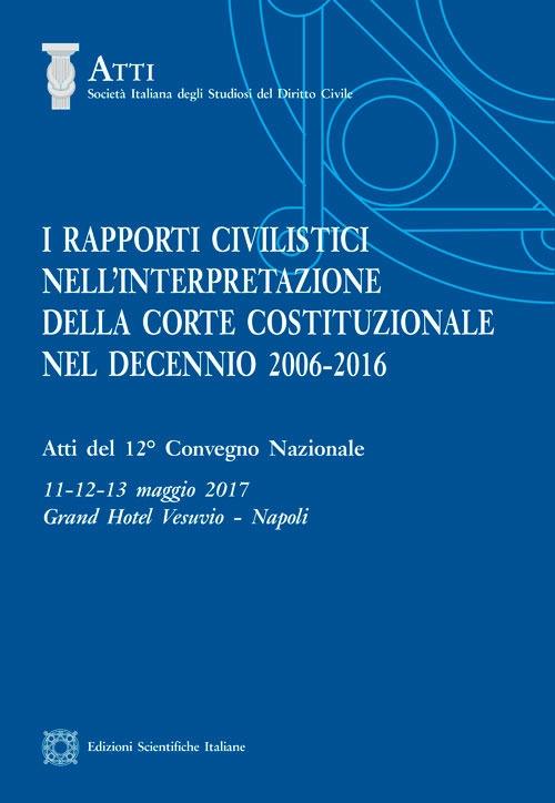 I rapporti civilistici nell'interpretazione della Corte costituzionale nel decennio 2006-2016