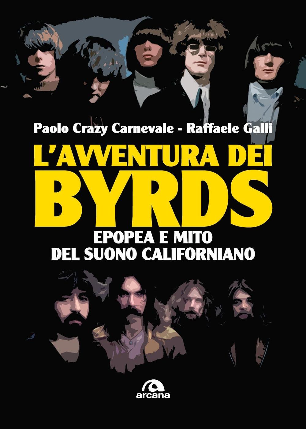 L'avventura dei Byrds. Epopea e mito del suono californiano