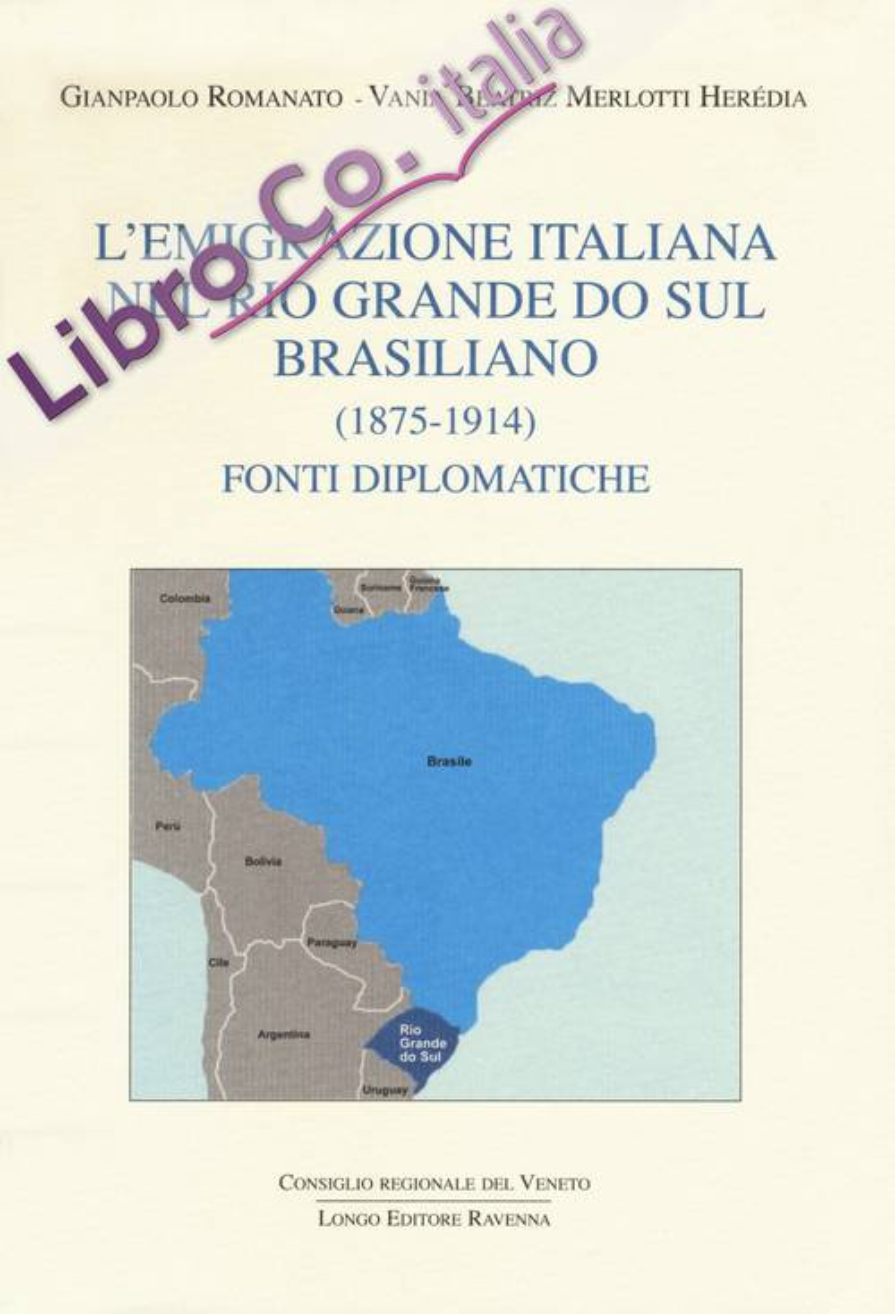L'emigrazione italiana nel Rio Grande do Sul brasiliano (1875-1914). Fonti diplomatiche