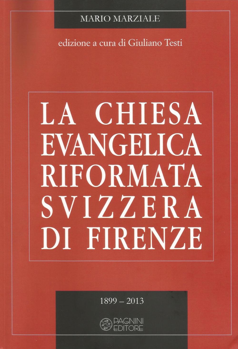 La Chiesa evangelica riformata svizzera di Firenze. Vol. 2: 1899-2013
