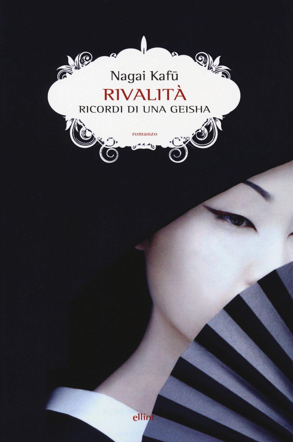 Rivalità. Ricordi di una geisha