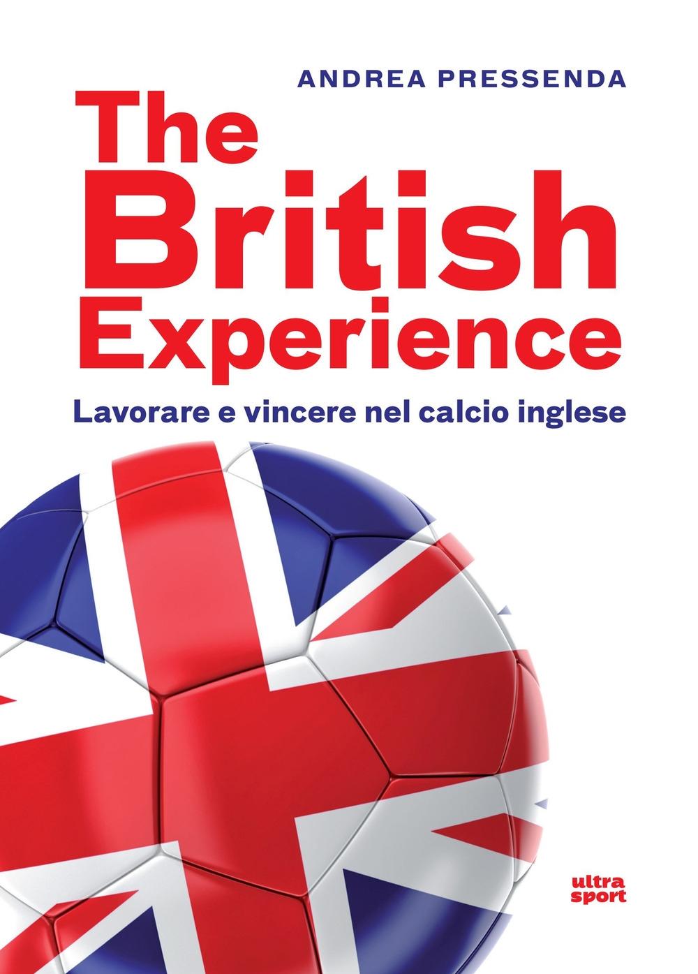 The British experience. Lavorare e vincere nel calcio inglese