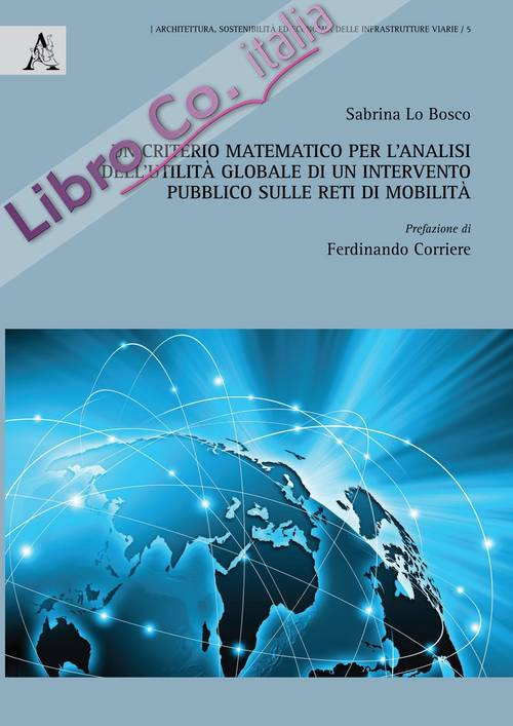 Un criterio matematico per l'analisi dell'utilità globale di un intervento pubblico sulle reti di mobilità