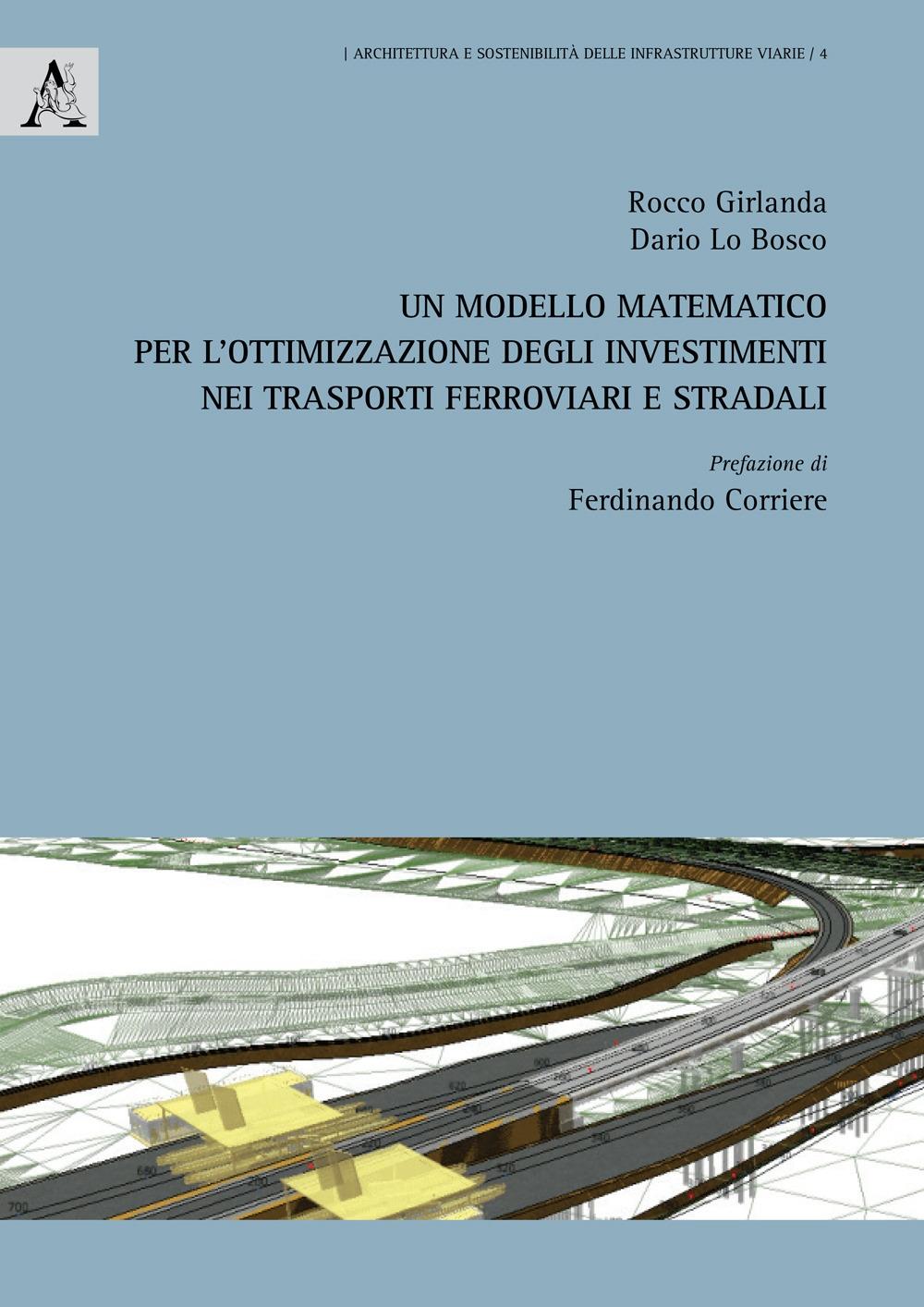 Un modello matematico per l'ottimizzazione degli investimenti nei trasporti ferroviari e stradali