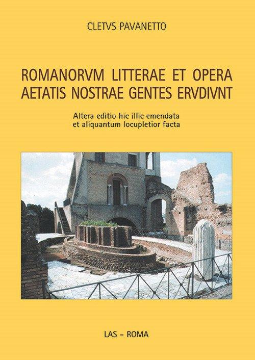 Romanorum litterae et opera aetatis nostrae gentes erudiunt