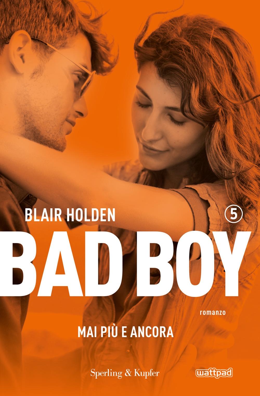 Mai più e ancora. Bad boy. Vol. 5