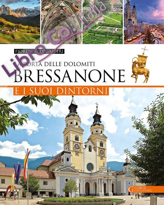 Bressanone e i suoi dintorni. La porta delle Dolomiti