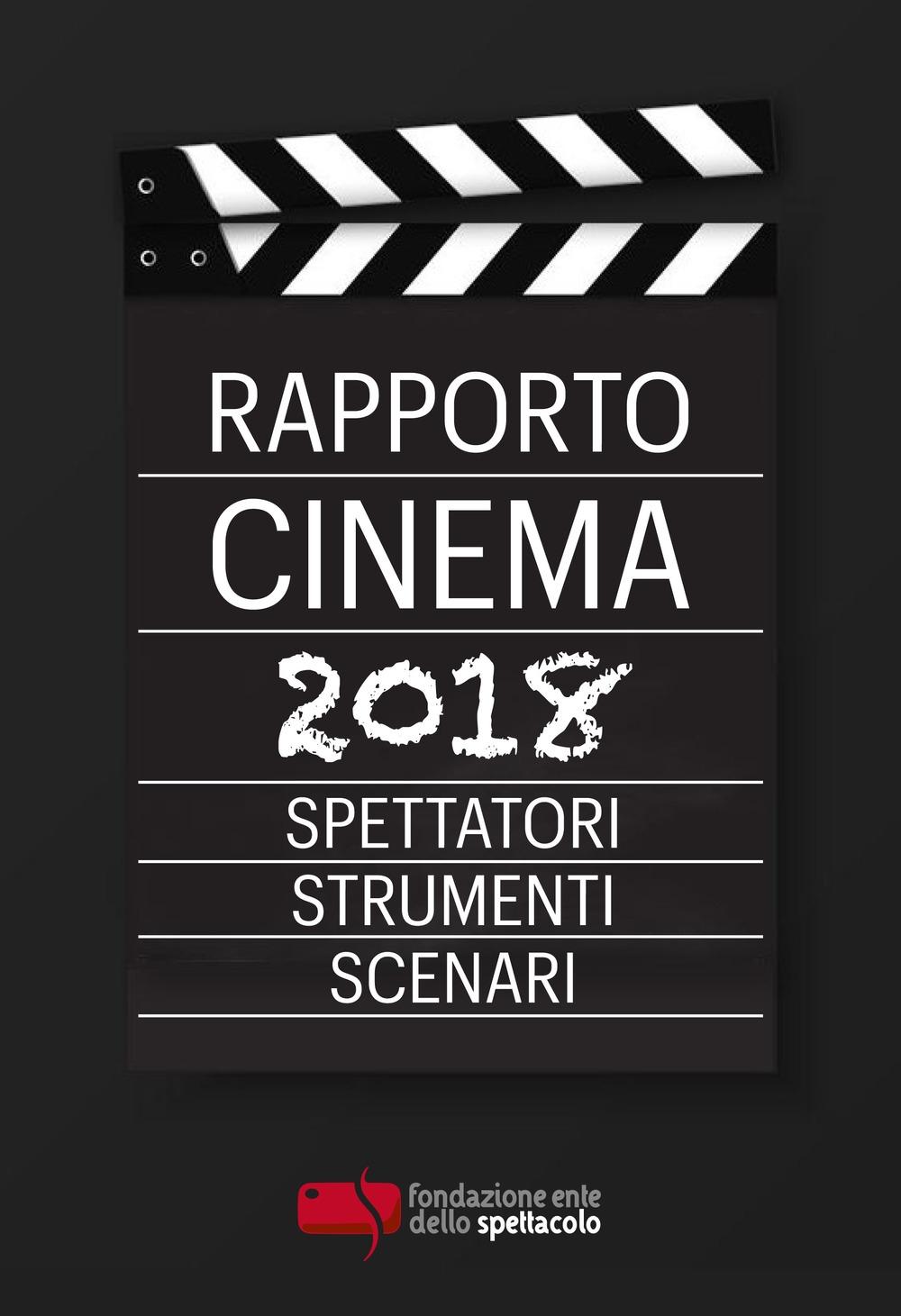 Rapporto cinema 2018. Spettatori, strumenti, scenari