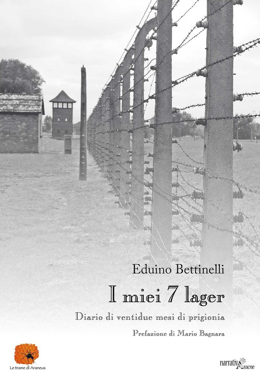 I miei 7 lager. Diario di 22 mesi di prigionia