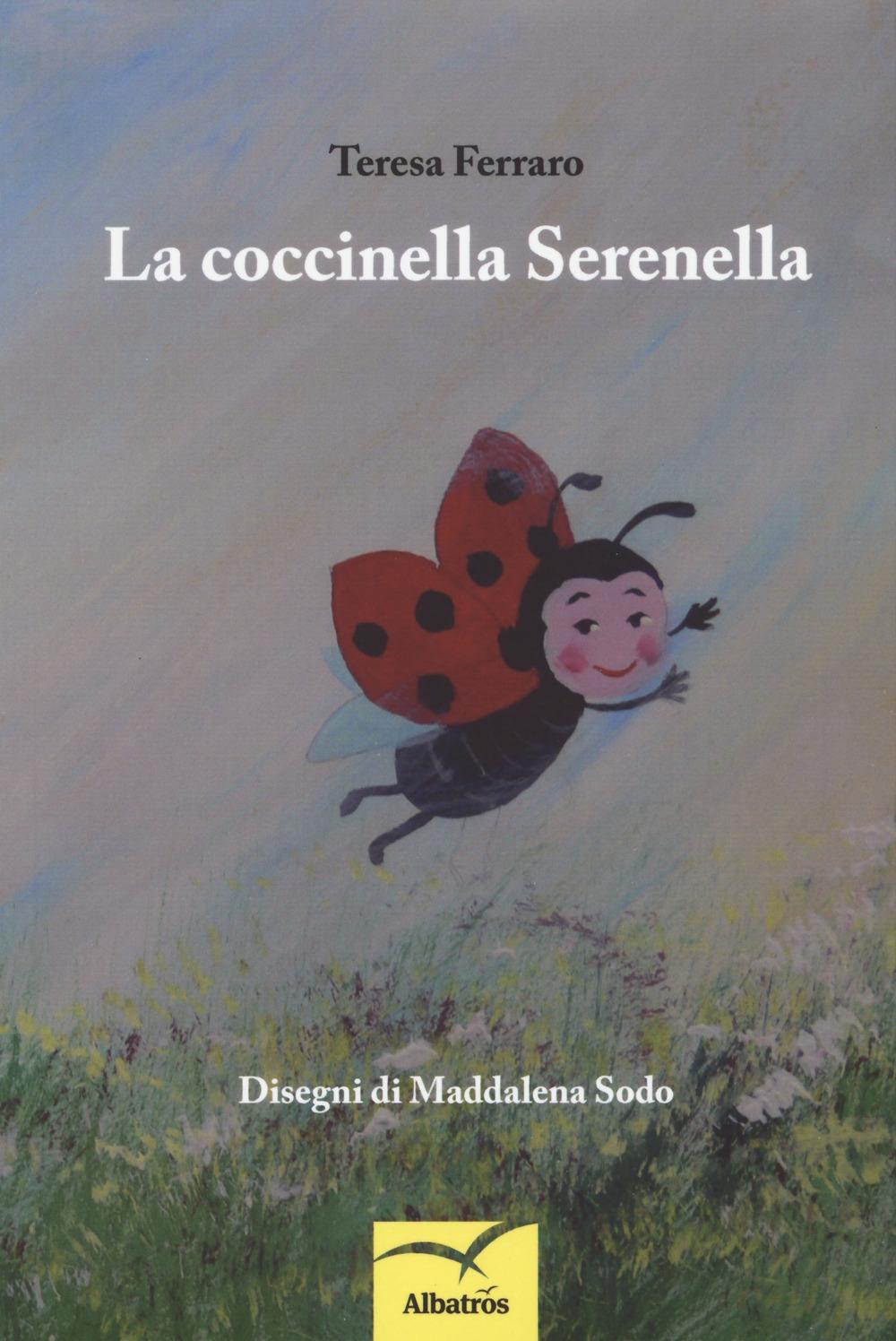 La coccinella Serenella. Ediz. a colori