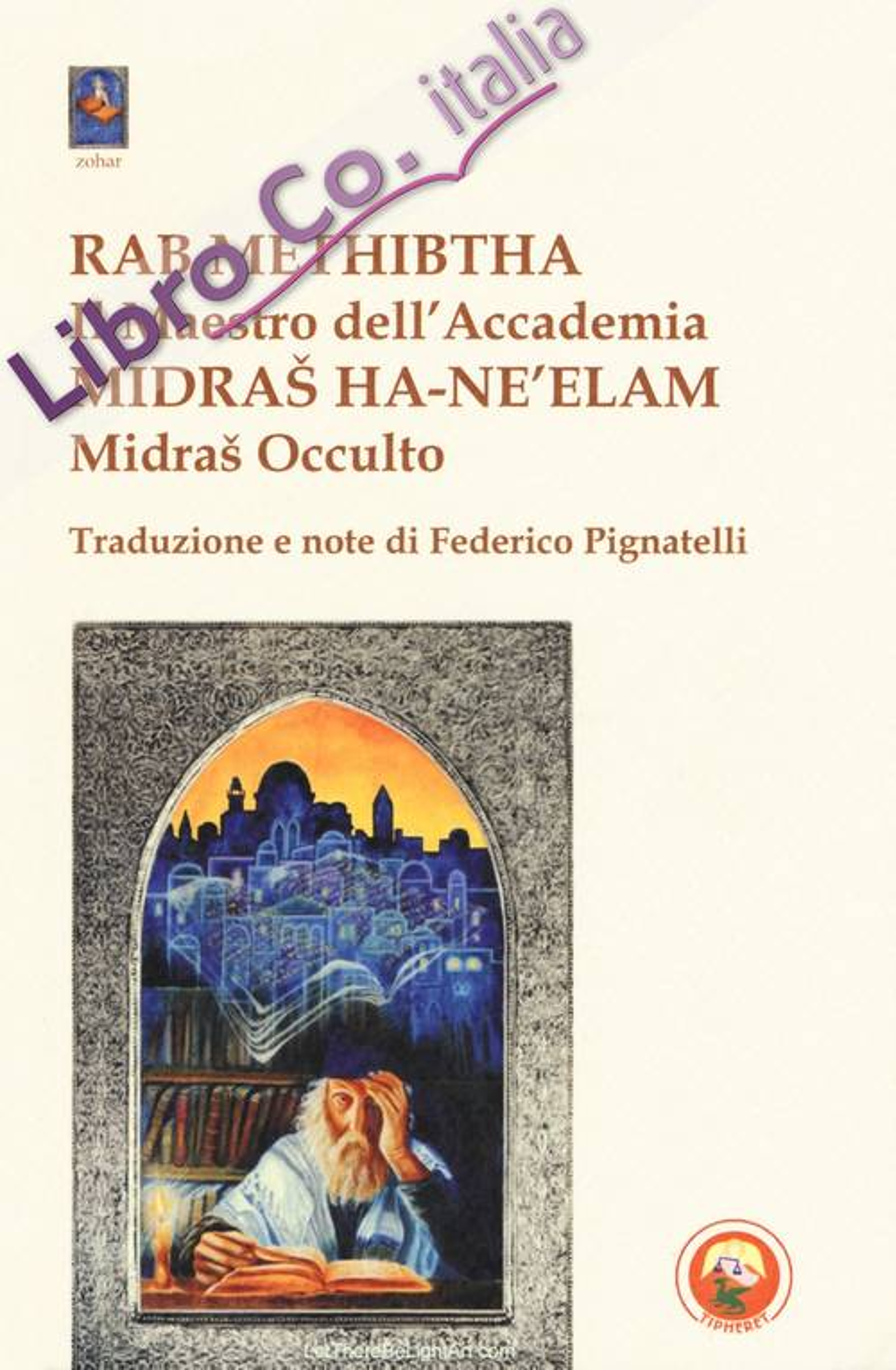 Rab Methibtha (Il maestro dell'accademia)-Midras Ha-Ne'lam (Midras occulto)