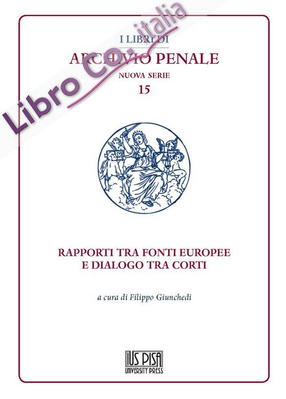 Rapporti tra fonti europee e dialogo tra corti
