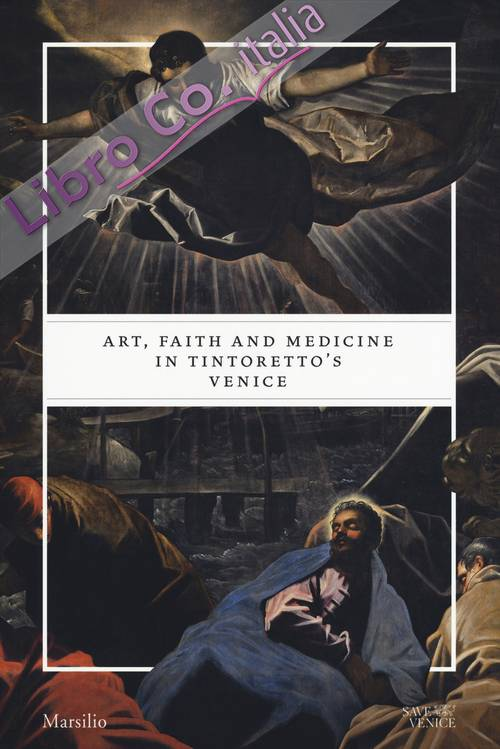 Art, faith and medicine in Tintoretto's Venice.