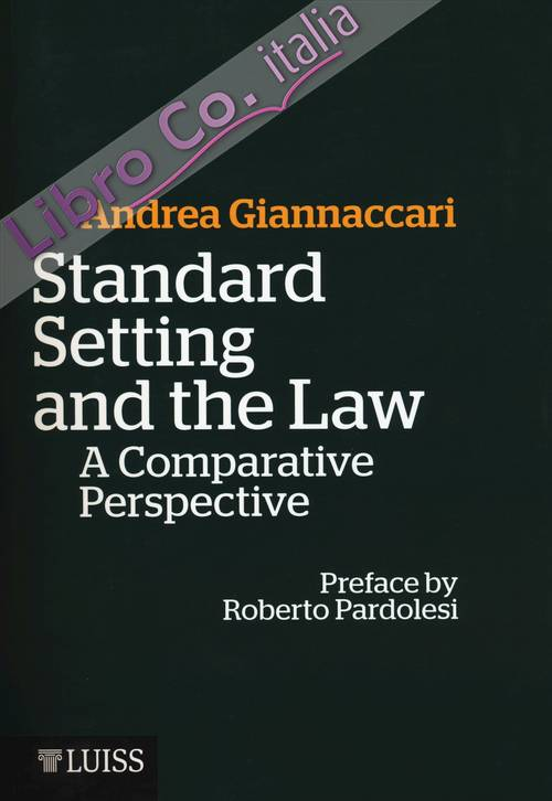 Standard setting and the law. A comparative prospective