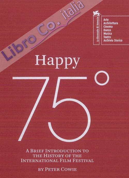 Happy 75°. A brief introduction to the history of the Venice Film Festival
