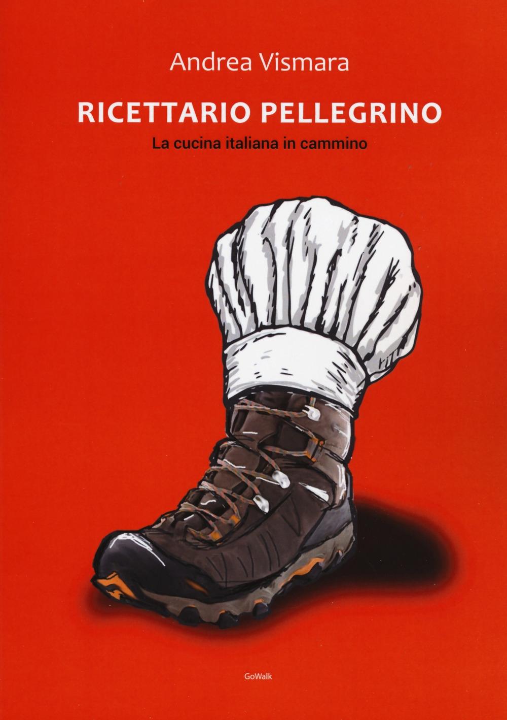 Ricettario pellegrino. La cucina italiana in cammino