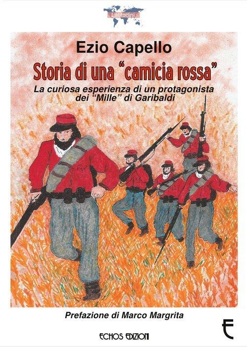 Storia di una «camicia rossa». La curiosa esperienza di un protagonista dei «Mille» di Garibaldi