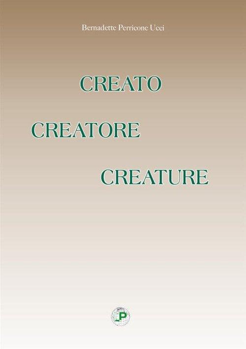 Creato creatore creature
