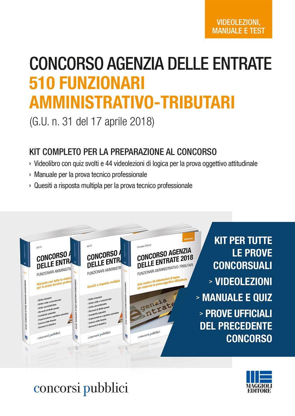 Concorso Agenzia delle Entrate. 510 funzionari amministrativo-tributari (G.U. n. 31 del 17 aprile 2018). Kit completo per la preparazione al concorso