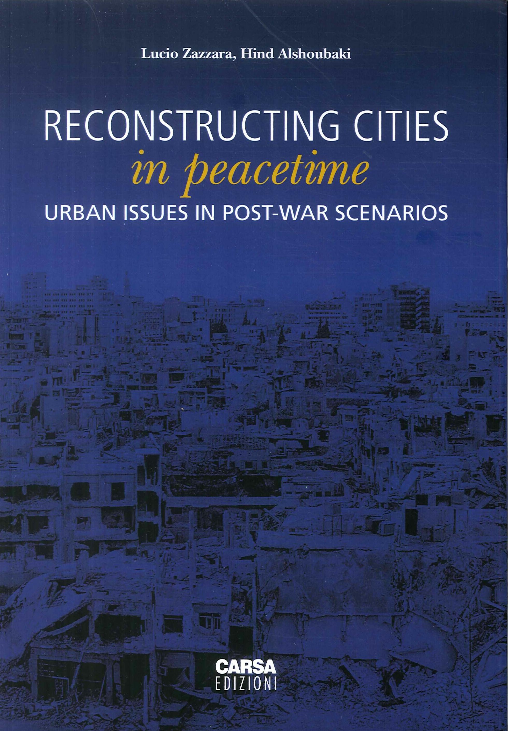 Reconstructing cities in peacetime. Urban issue in post-war scenarios
