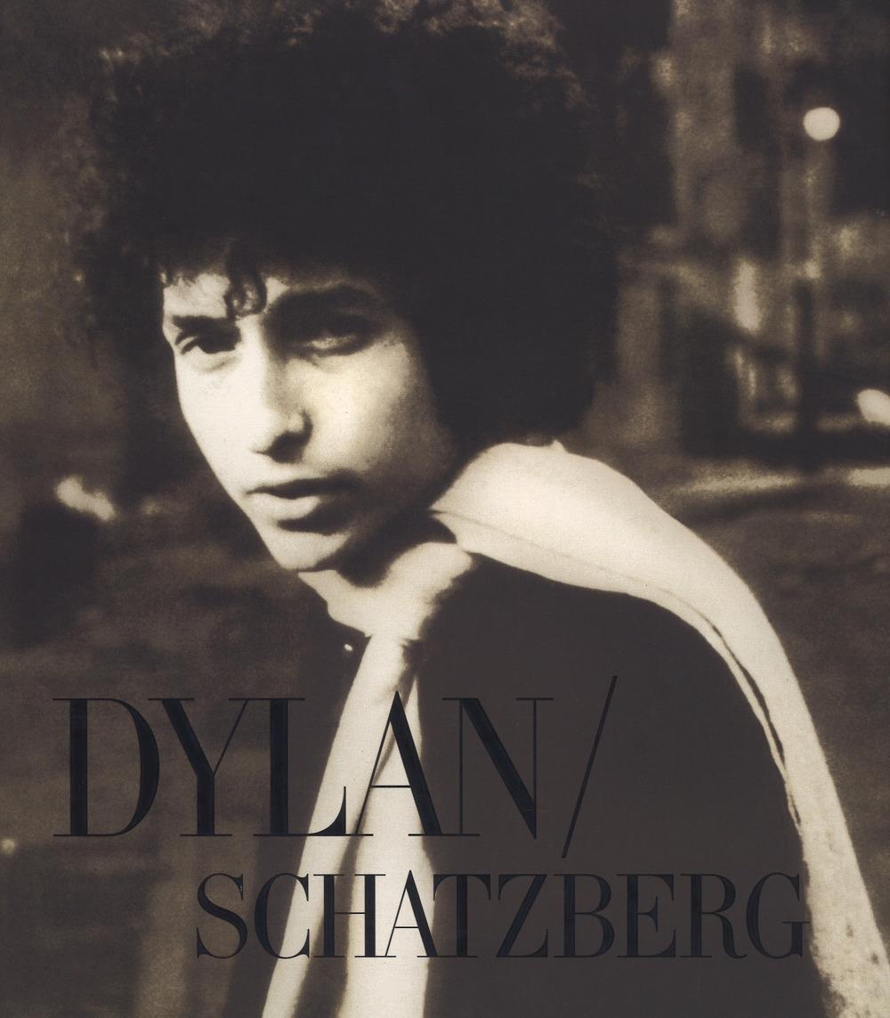 Dylan/Schatzberg. Ediz. illustrata