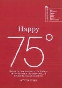 Happy 75º. Breve introduzione alla storia della Mostra Internazionale d'Arte Cinematografica