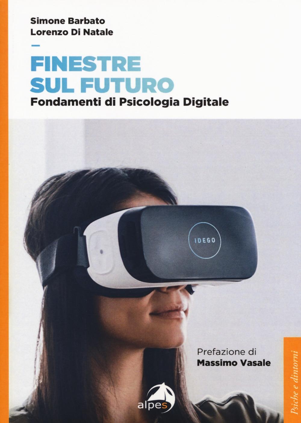 Finestre sul futuro. Fondamenti di psicologia digitale