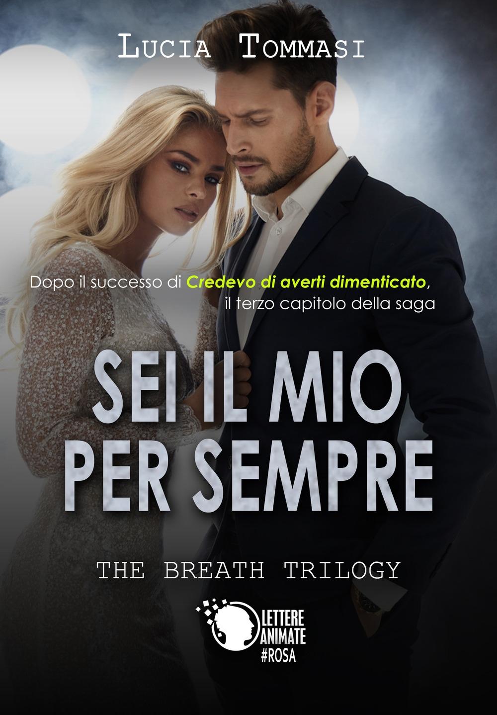 Sei il mio per sempre. The breath trilogy. Vol. 3