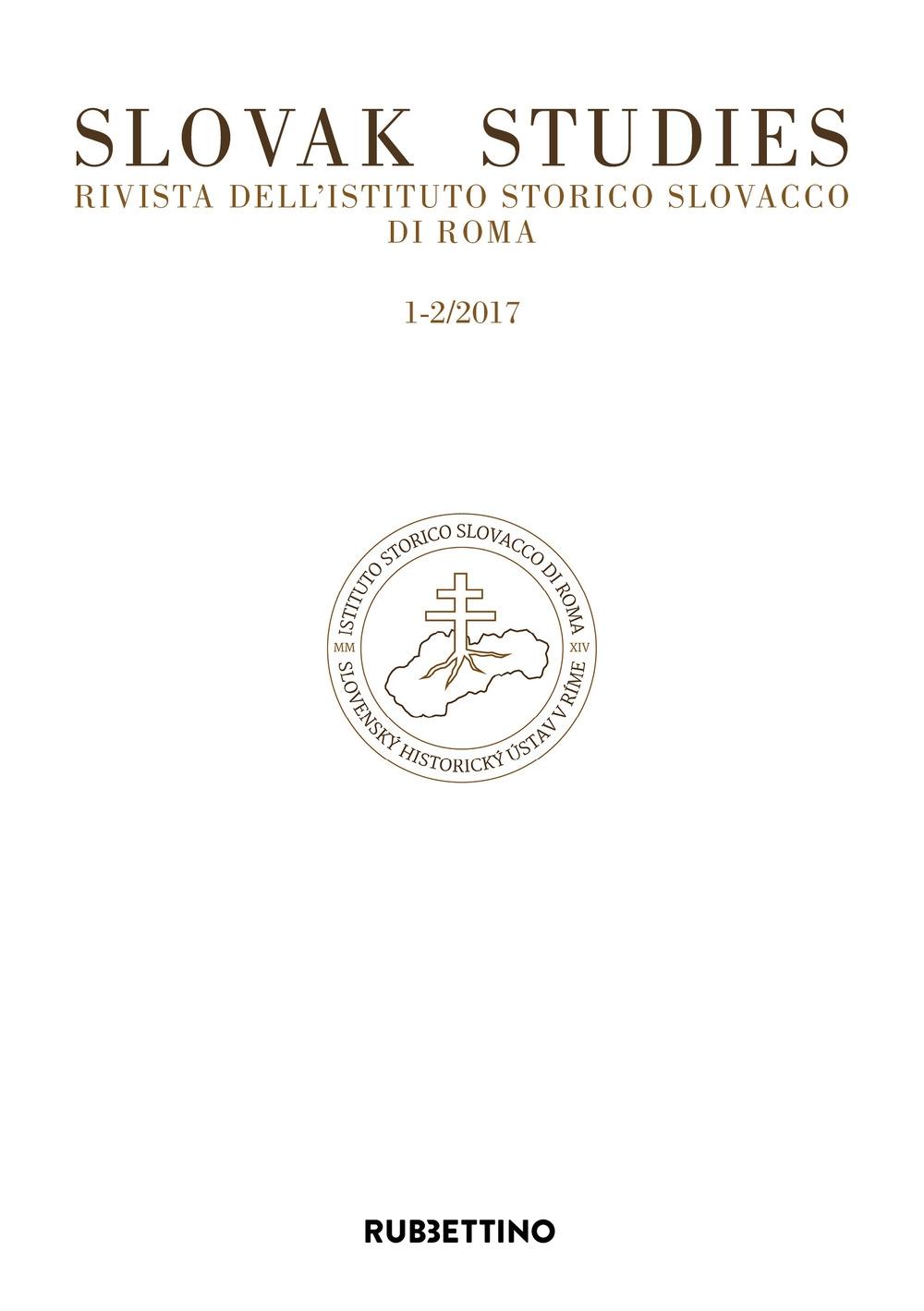 Slovak studies. Rivista dell'Istituto Storico Slovacco di Roma (2017). Vol. 1-2