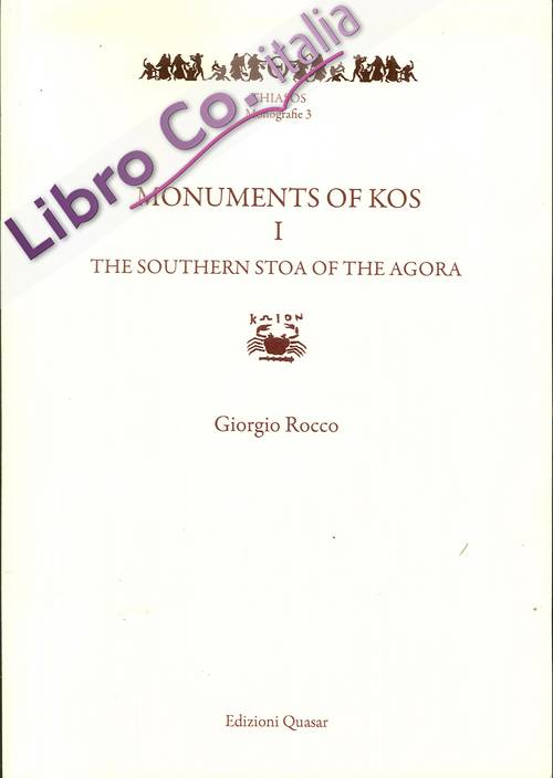 Monuments of Kos. Vol. 1. The Southern Stoa of the agora