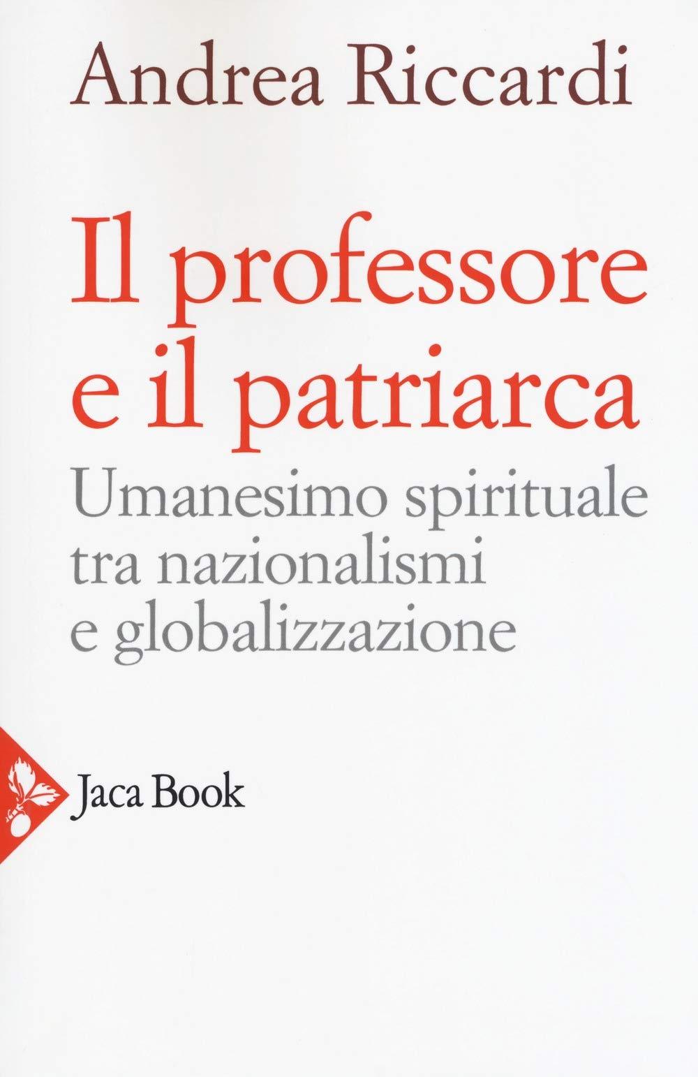 Il professore e il patriarca. Umanesimo spirituale tra nazionalismi e globalizzazione