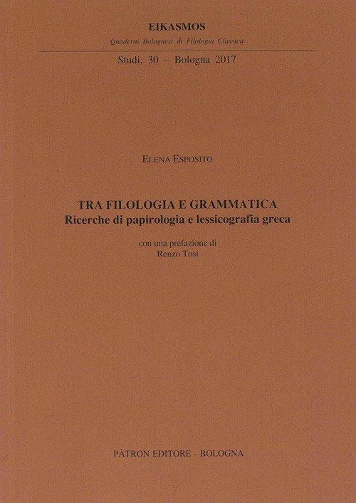 Tra filologia e grammatica. Ricerche di papirologia e lessicografia greca